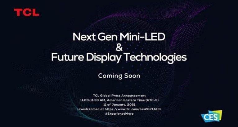TCL akan ungkap Mini LED generasi berikutnya dan Teknologi tampilan masa depan pada CES 2021