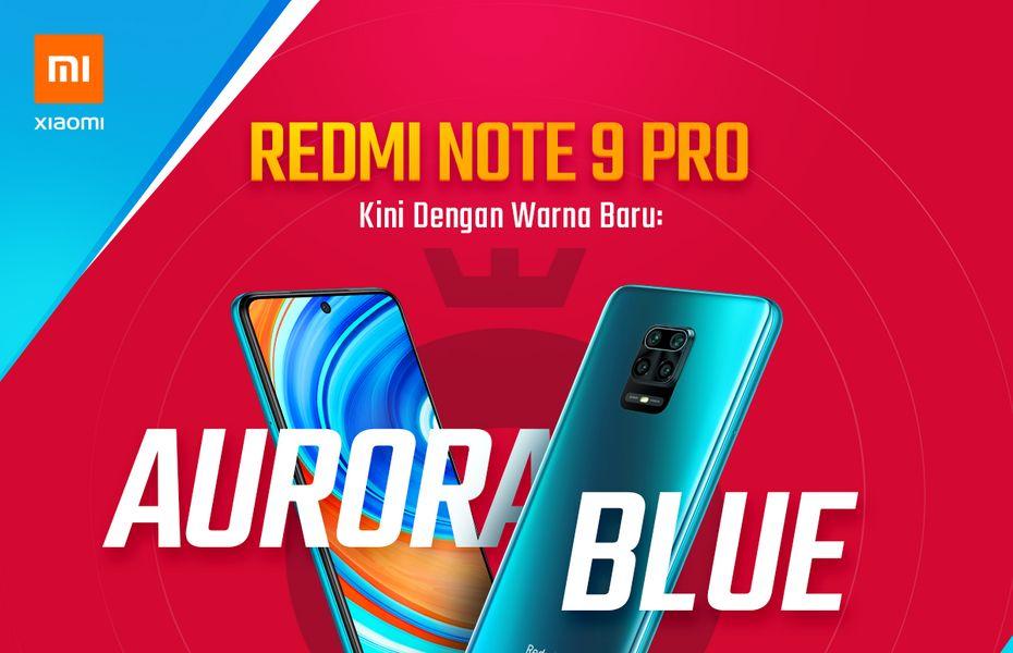 Redmi Note 9 Pro hadir dengan warna baru, Aurora Blue di Indonesia