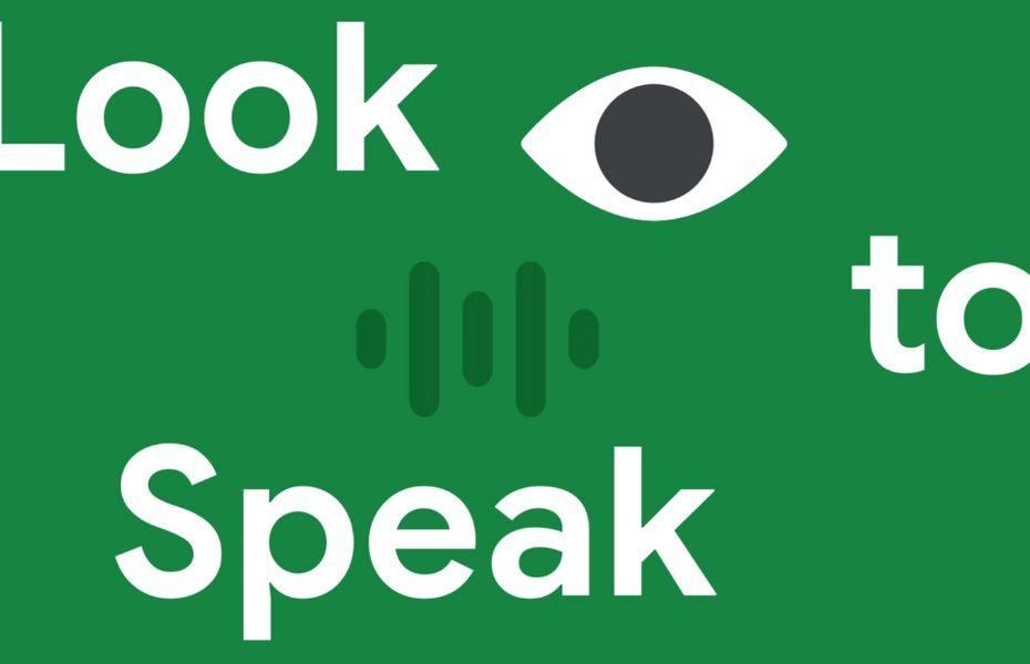 Dengan Google Look To Speak, Kamu Bakal Bisa Ngomong Pake Bahasa Mata