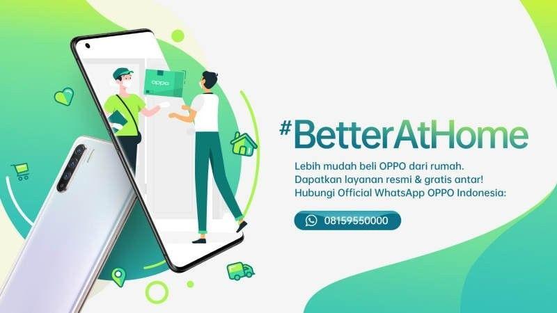 Kampanyekan #BetterAtHome, Oppo sediakan layanan khusus dan pemesanan ponsel terbarunya